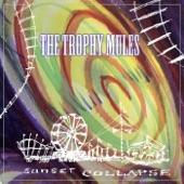 The Trophy Mules - Broken Sidewalks