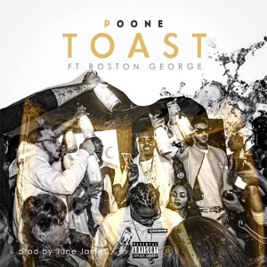 Toast (feat. Boston George) - Single Mp3 Download