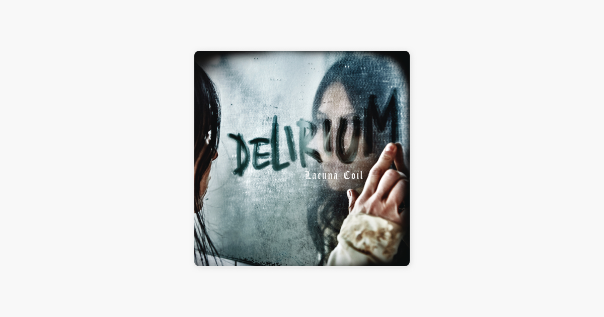 Delirium By Lacuna Coil On Apple Music