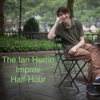 The Ian Herrin Improv Half-Hour