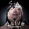 Alive (Remixes) - EP, Sia