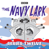 Laurie Wyman - The Navy Lark: Collected Series 12: Classic Comedy from the BBC Radio Archive artwork