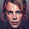 Wrong Crowd, Tom Odell