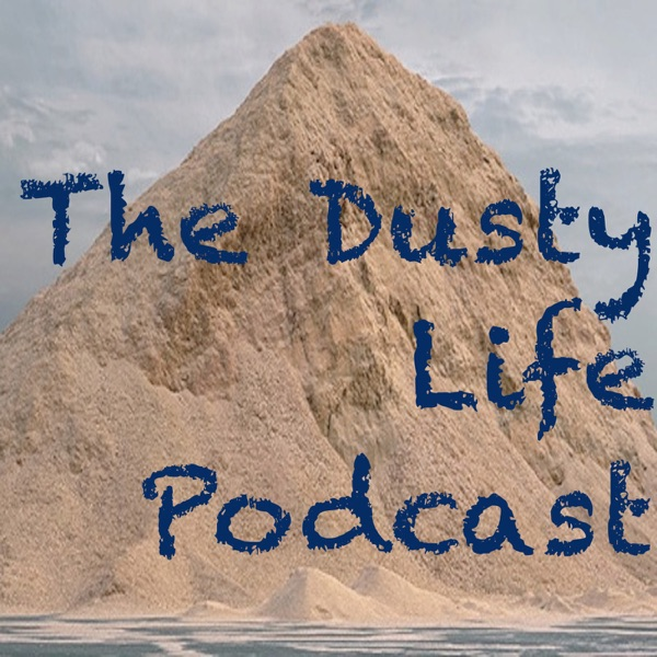 The Dusty Life Podcast