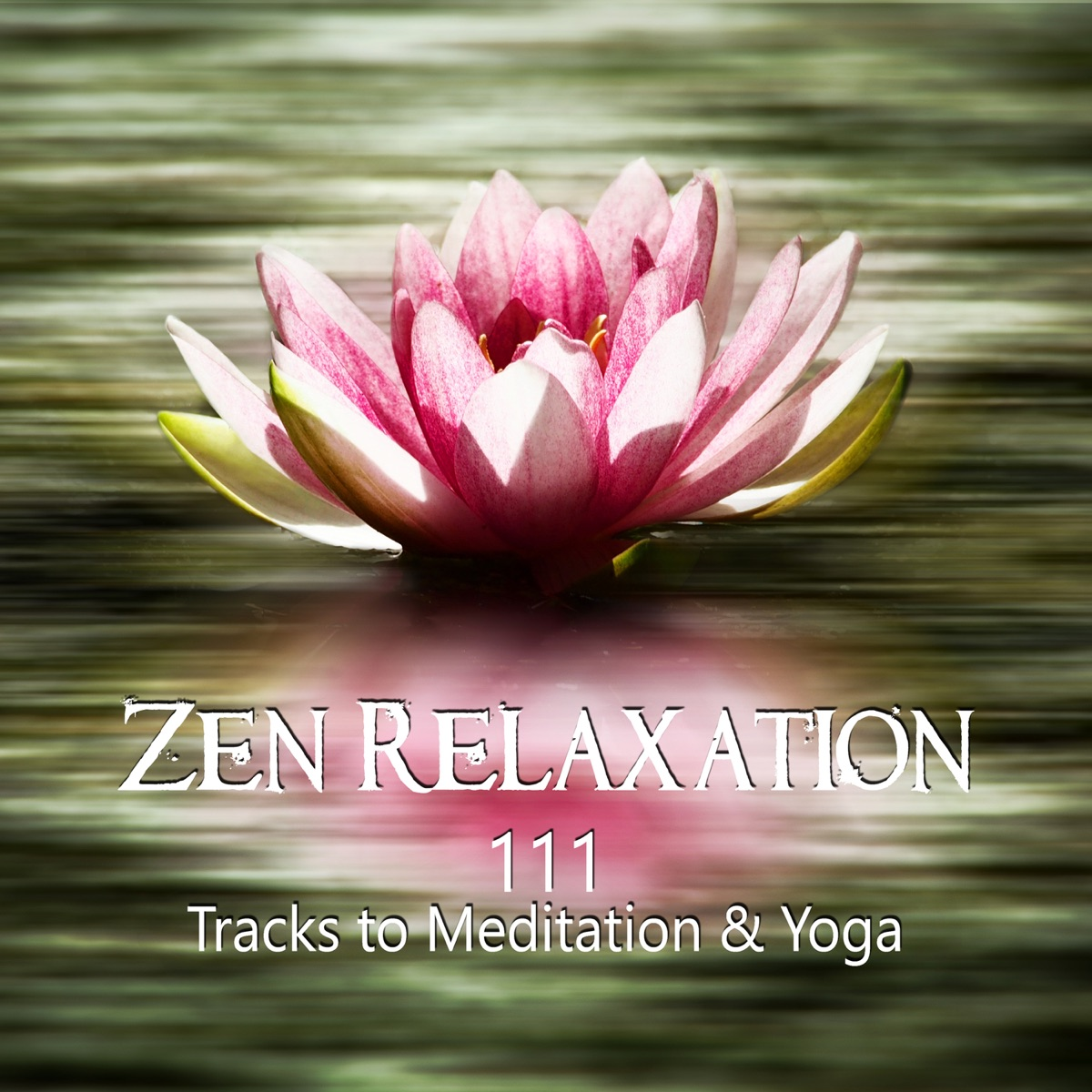 Zen Relaxation: 111 Tracks to Meditation & Yoga, Music