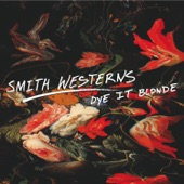 Smith Westerns - Dance Away