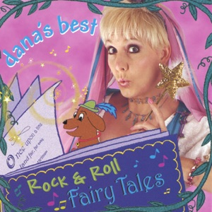 Dana's Best Rock & Roll Fairy Tales