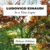 In a Time Lapse (Deluxe Edition), Ludovico Einaudi