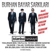 Burhan Bayar Şarkıları (feat. İbrahim Tatlıses, Hakan Altun & Serkan Kaya) [İstanbul Ses Kayıt]
