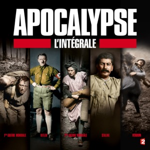 Apocalypse, l'intégrale - Episode 1