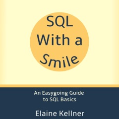 SQL with a Smile: An Easygoing Guide to SQL Basics (Unabridged)