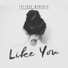 Tatiana Manaois - Like You artwork