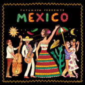 Putumayo Presents Mexico