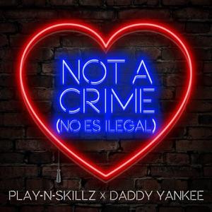 Not a Crime (No Es Ilegal) - Single