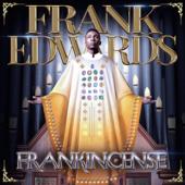 Frankincense Frank Edwards - Frank Edwards