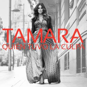 Tamara - Quién Tuvo la Culpa (Radio Edit)