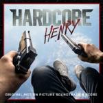 Hardcore Henry (Original Motion Picture Soundtrack & Score)