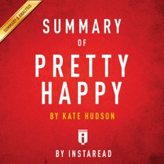 Summary of Pretty Happy, by Kate Hudson  Includes Analysis (Unabridged)