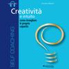 Francesco Martelli - CreativitГ e intuito, come risvegliare le proprie capacitГ artwork