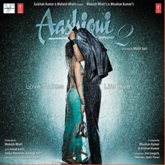 Aashiqui 2 (Original Motion Picture Soundtrack)