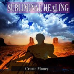 Create Money Subliminal Music For the Mind and Spirit