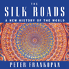 Peter Frankopan - The Silk Roads: A New History of the World (Unabridged)  artwork