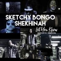 Sketchy Bongo & Shekhinah - Let You Know (Acoustic Version)
