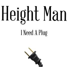 I Need A Plug Single Height Man
