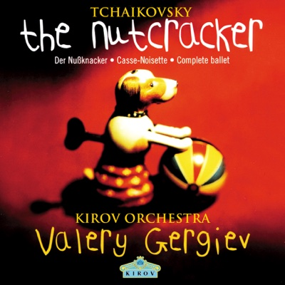 Tchaikovsky: The Nutcracker - Orchestra of the Kirov Opera, St. Petersburg & Valery Gergiev album