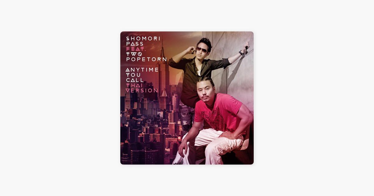 Anytime You Call (Thai Version) [feat  TWO Popetorn] - Single by Shomori  Pass