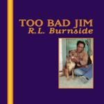 R.L. Burnside - Old Black Mattie