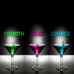 Smooth Jazz Lounge Music: Relaxing Instrumental Romantic Sax, Piano & Guitar Chill Grooves, Sexy Cocktail Party
