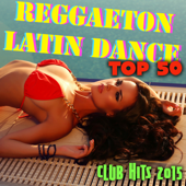 Reggaeton & Latin Dance Top 50 - Tropical House Music & Brazilian Dance Club Hits 2015