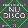 Underground Nu-Disco Sessions, Vol. 3