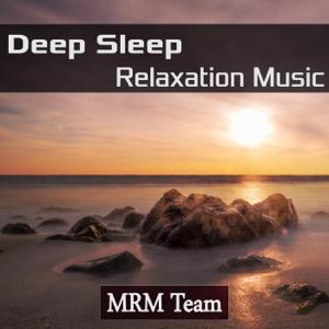 Mrm Team - Deep Sleep Relaxation Music
