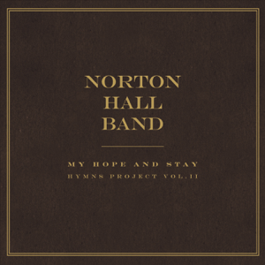 Norton Hall Band - My Hope Is Built / The Solid Rock