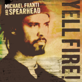 Yell Fire!-Michael Franti & Spearhead
