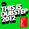 This Is Dubstep 2012 (GetDarker Presents)
