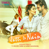 Jatti De Nain Feat. Millind Gaba & Surbhi Mahendru  Roshan Prince - Roshan Prince