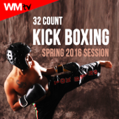 32 Count Kick Boxing Spring 2016 Session (60 Minutes Non-Stop Mixed Compilation for Fitness & Workout 140 Bpm / 32 Count)