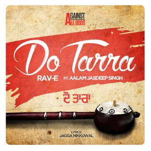 Rav-E - Do Tarra feat. Aalam Jasdeep Singh