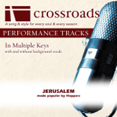 Jerusalem (Performance Track High with Background Vocals in C) - Crossroads Performance Tracks