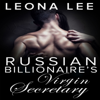 Leona Lee - Russian Billionaire's Virgin Secretary (Unabridged)  artwork