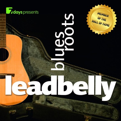 7 Days Presents: Leadbelly - Blues Roots - Lead Belly