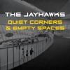 Quiet Corners & Empty Spaces - Single, The Jayhawks