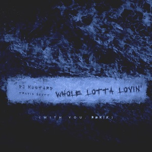 Whole Lotta Lovin' (With You Remix) - Single Mp3 Download