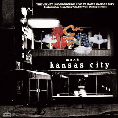 Live at Max's Kansas City (Expanded & Remastered) - The Velvet Underground
