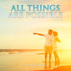 Neville Goddard Lectures: All Things Are Possible, Part 2 (Unabridged)