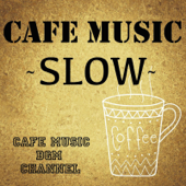 Cafe Music Slow