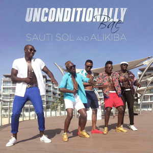Alikiba & Sauti Sol - Unconditionally Bae